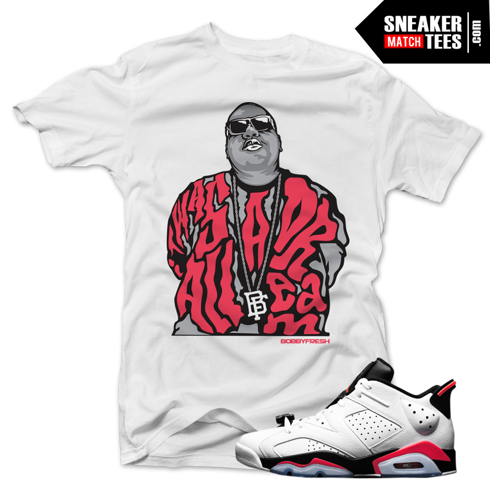 "0a7e073a306ba7 Jordan 6 low White Infrared shirts to match ""All a Dream"" White Sneaker  Tees shirt"