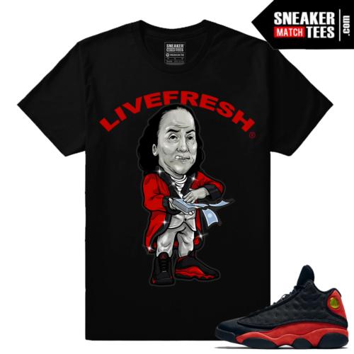 Bred Jordans matching Live Fresh Benjamins Retro 13 Shirt