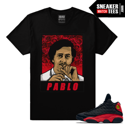 Jordan 13 Bred Retro shirts to match Pablo Escobar