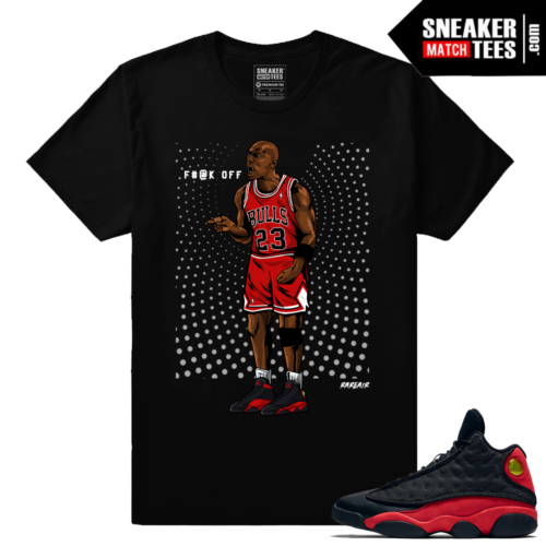 Retro Jordans Bred 13s matching Fuck off T shirt