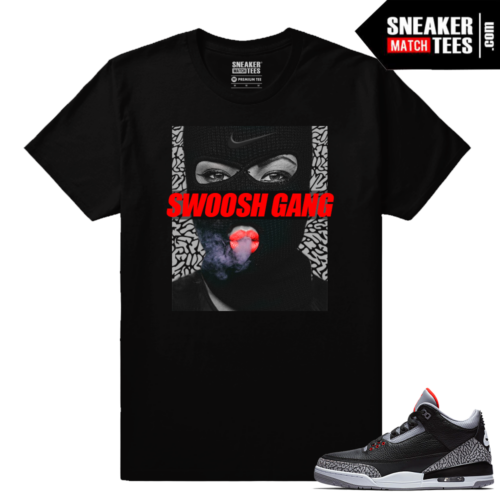 Jordan 3 Black Cement Sneaker tees Swoosh Gang