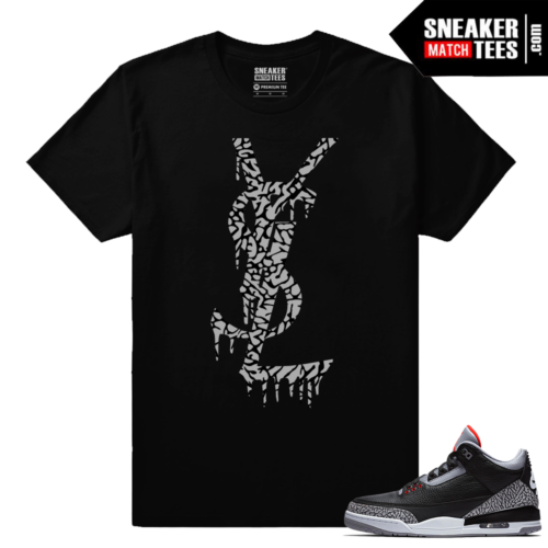 Jordan 3 Black Cement Sneaker tees YSL Drip