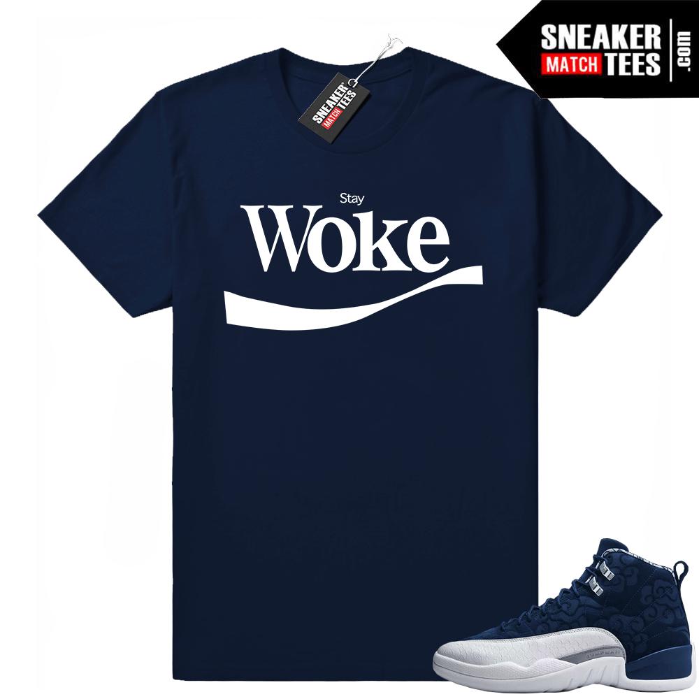 Stay Woke shirt Jordan 12 International
