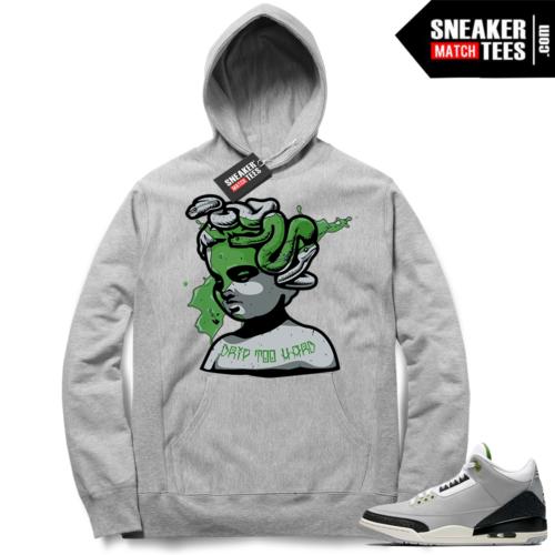 Jordan 3 Chlorophyll hoodie Drip too Hard
