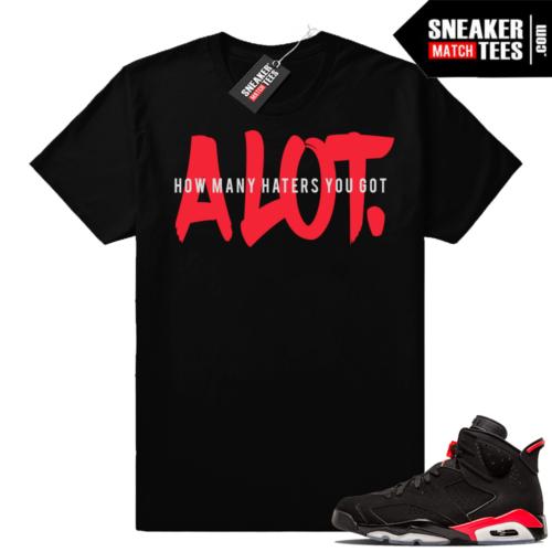 Air Jordan 6 Infrared A Lot t-shirt