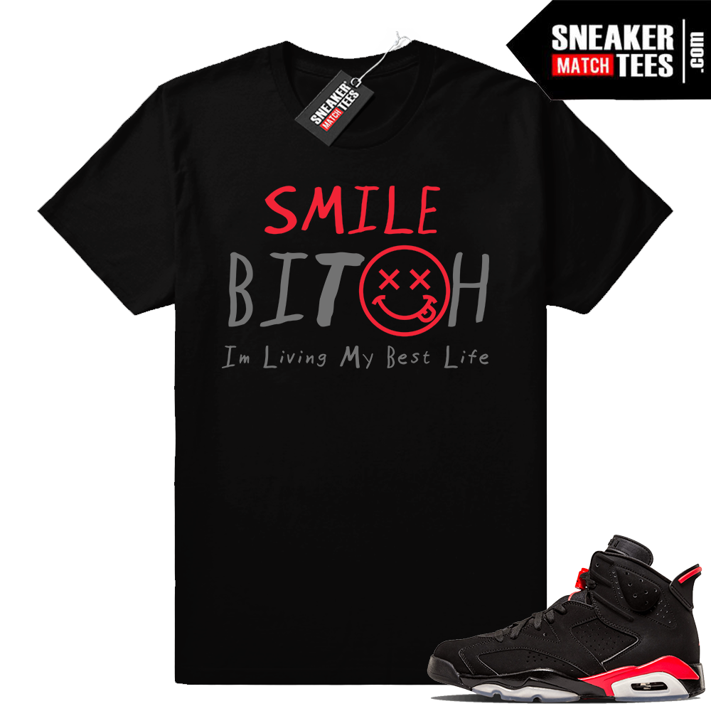 Jordan 6 Infrared Living my Best Life shirt