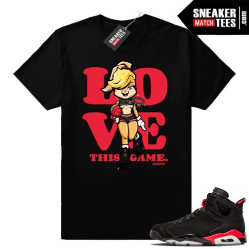 Love this game Infrared 6 Jordan shirt