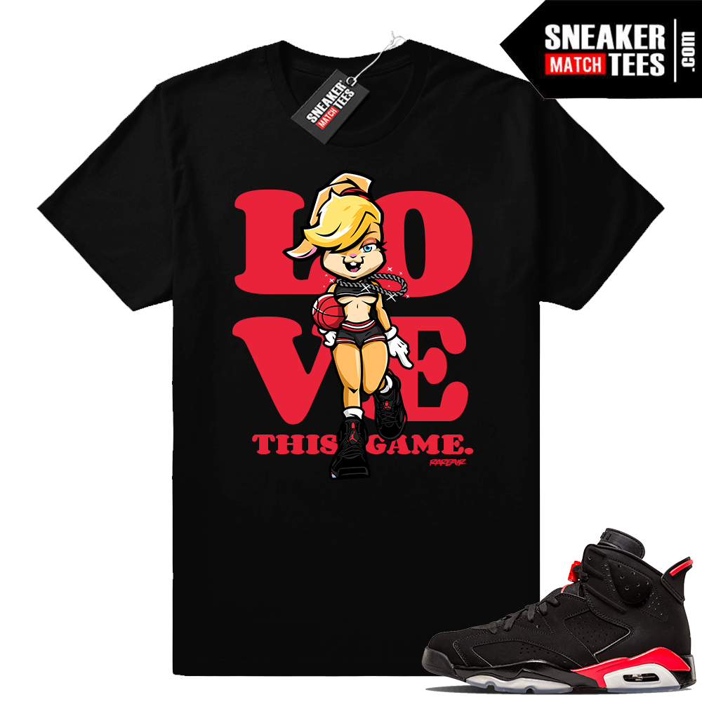 Love this game Infrared 6 Jordan shirt