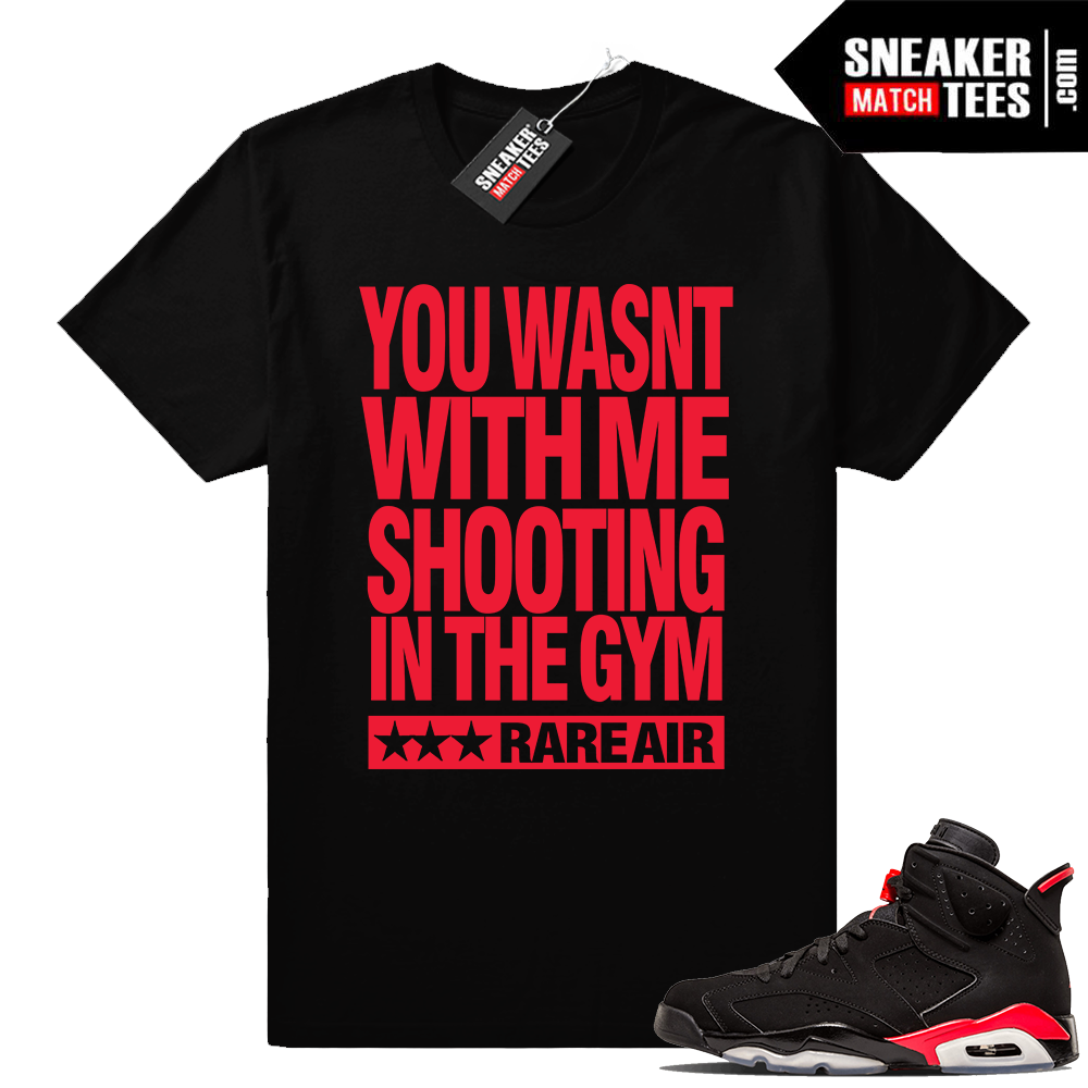 Shootin in the Gym Infrared 6s tee
