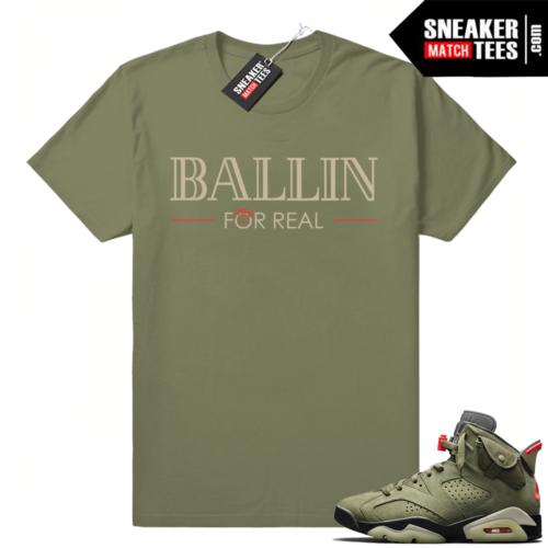 Travis Scott x Jordan 6 Olive shirt Ballin For Real