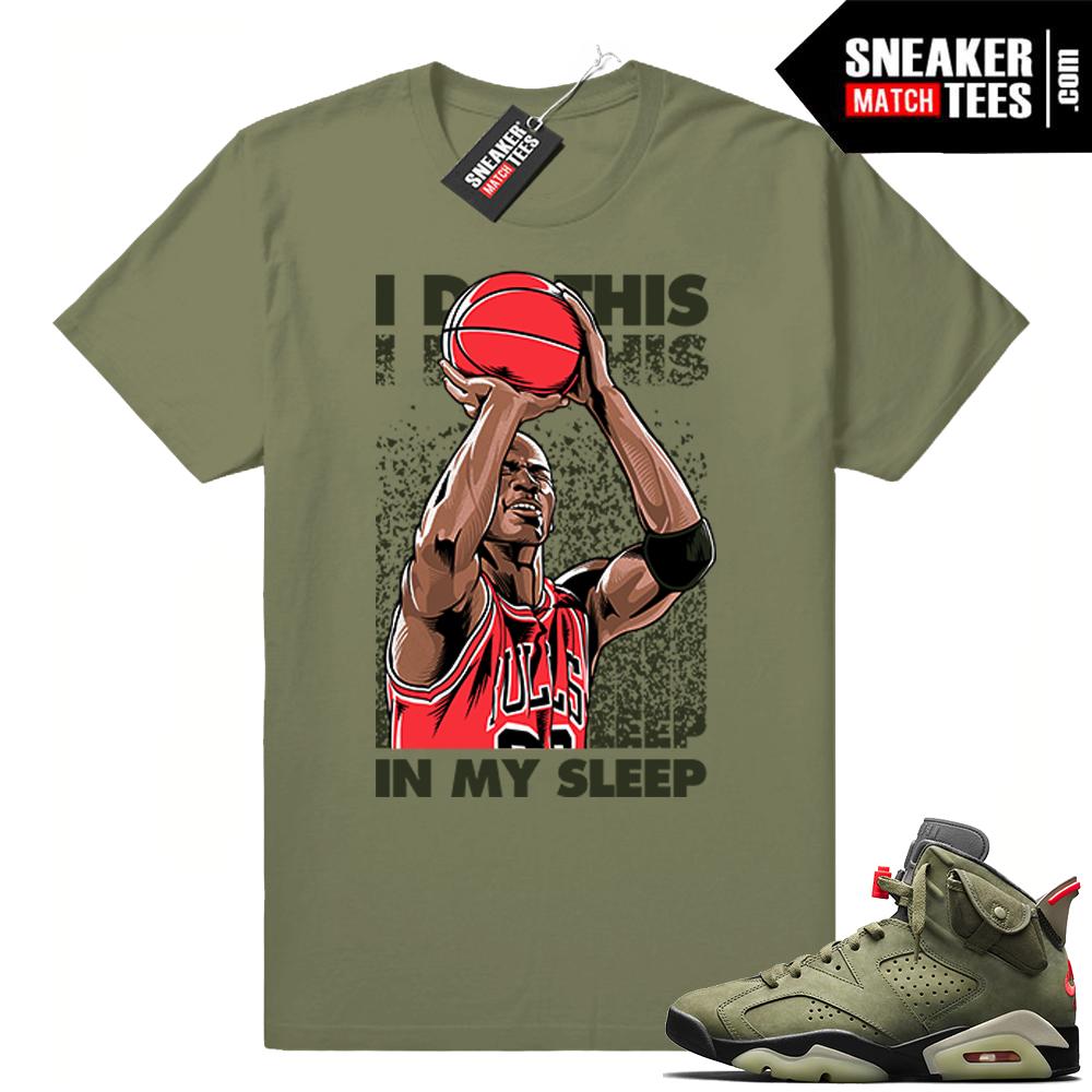 Travis Scott x Jordan 6 Olive shirt In my Sleep
