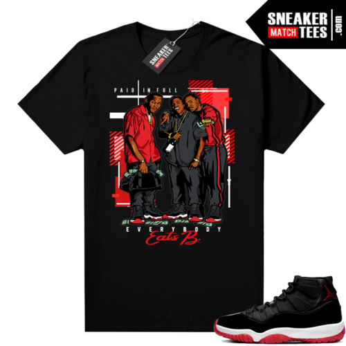 Jordan 11 Bred Shirt Black Everybody Eats B Paid In full
