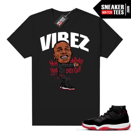 Jordan 11 Bred shirt Dababy Vibez