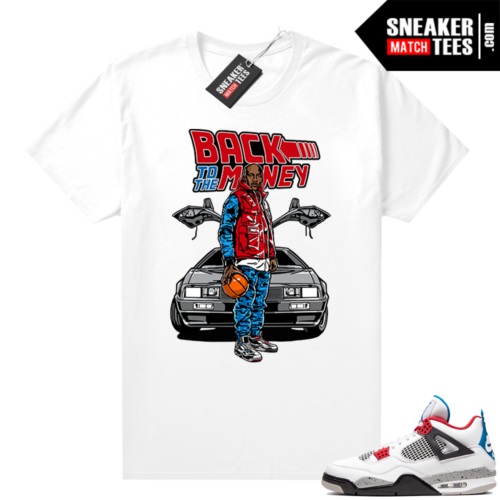 Jordan 4 What the shirt white Back to the Money