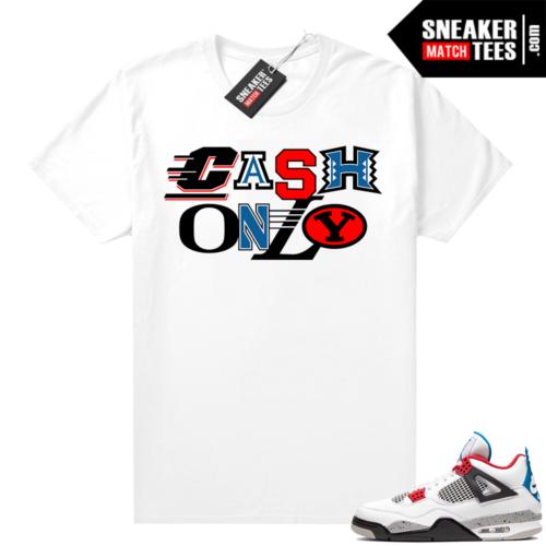 Jordan 4 What the shirt white Cash Only Retro Kings