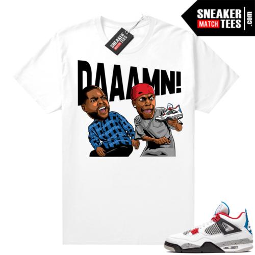 Jordan 4 What the shirt white DAAAMN