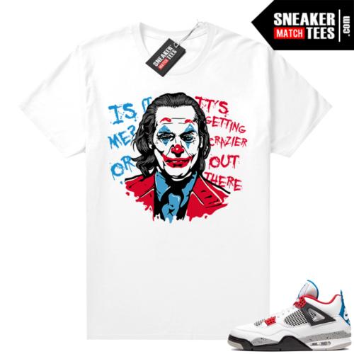 Jordan 4 What the shirt white Joker