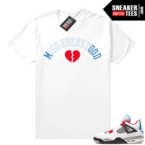 Jordan 4 What the shirt white Misunderstood