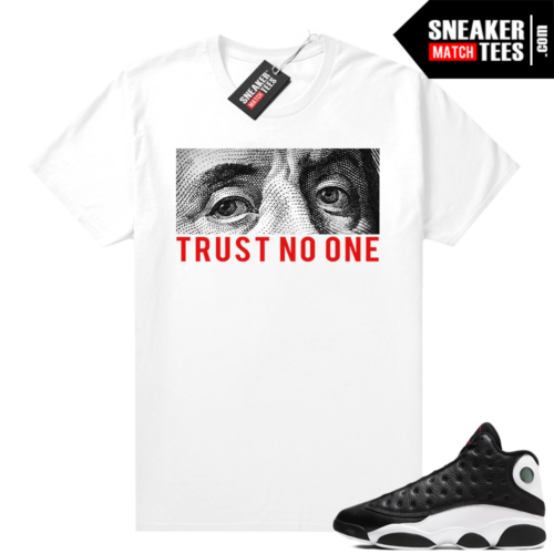 Jordan 13 Reverse He Got Game shirt White Trust No One