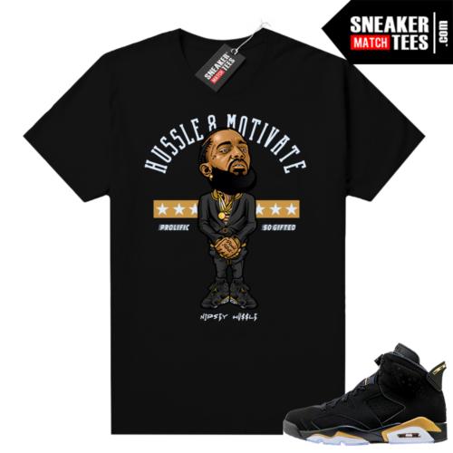 Jordan retro 6 DMP shirt Nipsey Hussle Motivate