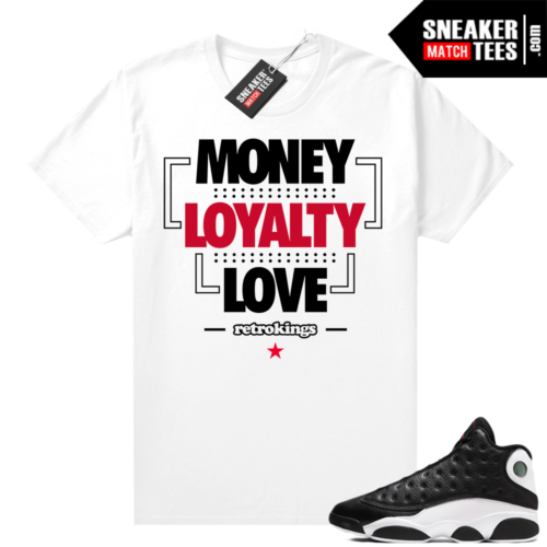 Reverse He Got Game Jordan 13 shirt Money Loyalty Love