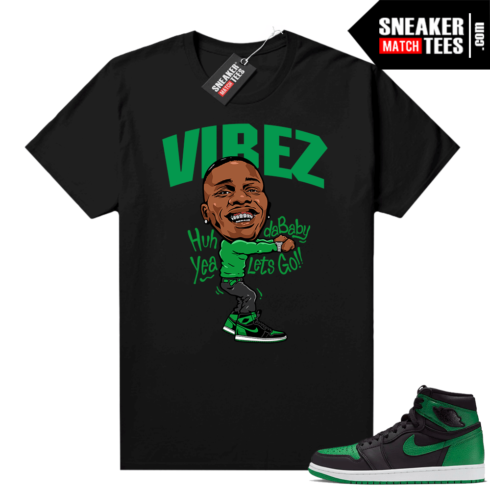 Pine Green 1s shirt Black Dababy Vibez