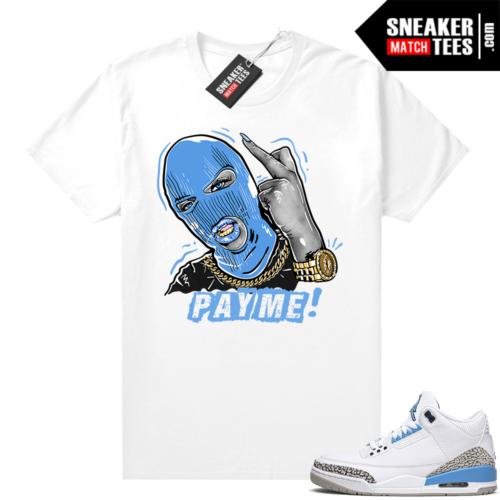 Jordan retro 3 UNC sneaker tees Pay Me