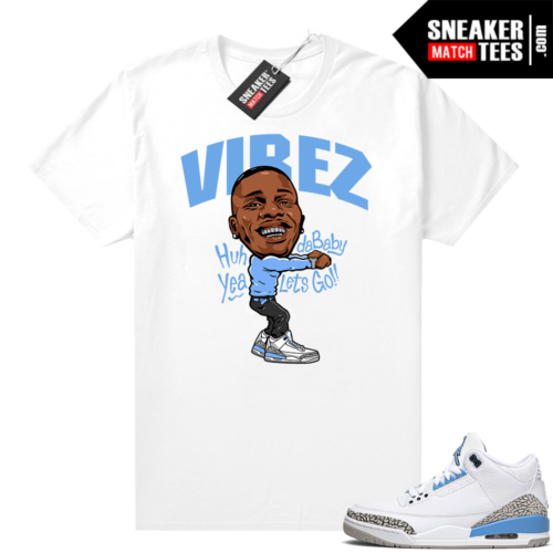 Shirts to match UNC 3 Jordans Dababy Vibez