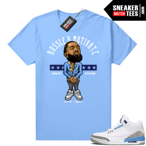 UNC 3s shirt match Carolina Blue Nipsey Hussle Motivate
