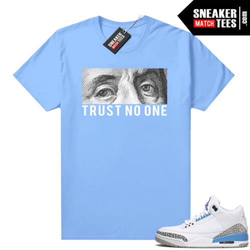 UNC 3s shirt match Carolina Blue Trust No One