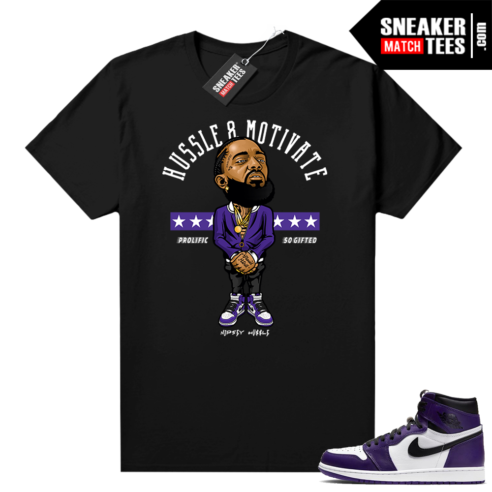 Court Purple 1s Jordan Graphic tees Hussle Motivate