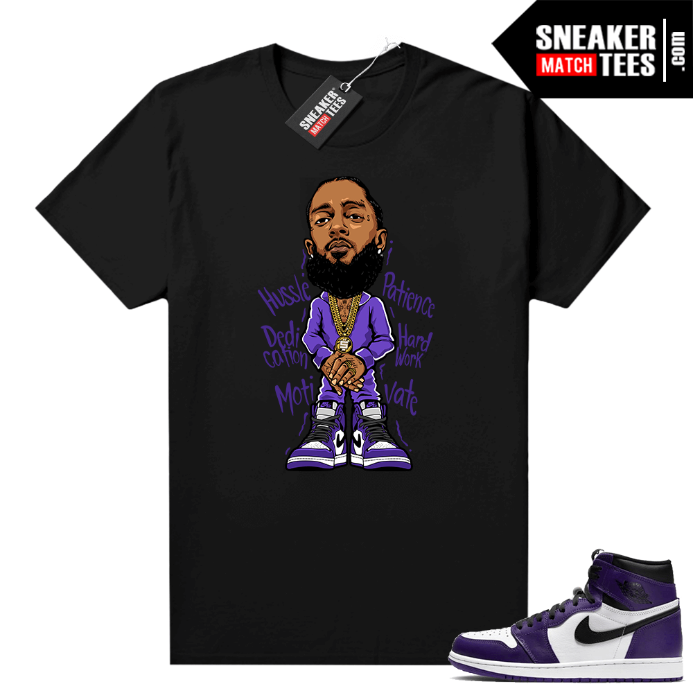 Court Purple 1s Jordan Graphic tees Nipsey Hussle