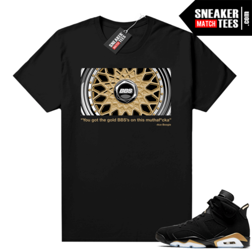 DMP 6s shirts to match Gold BBS's