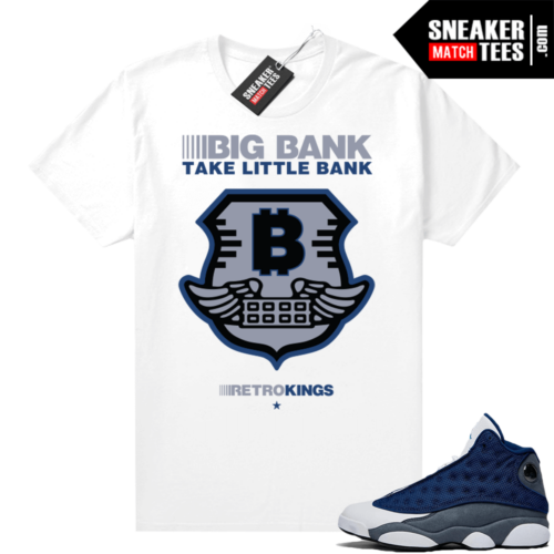 Flint 13s Sneaker tees Big Bank Take Little Bank