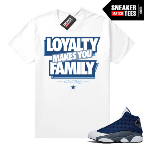 Flint 13s Sneaker tees Loyalty Makes You Family