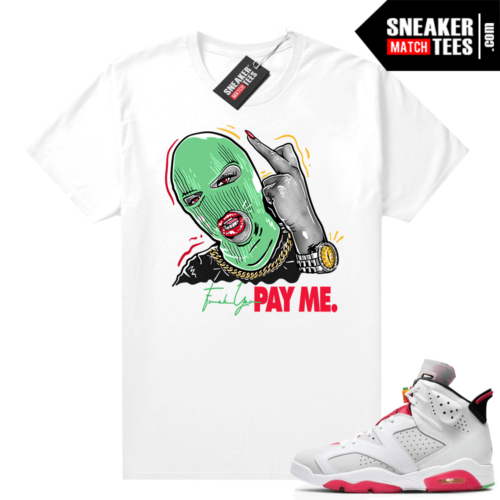 Hare 6s shirt Fuck you Pay Me