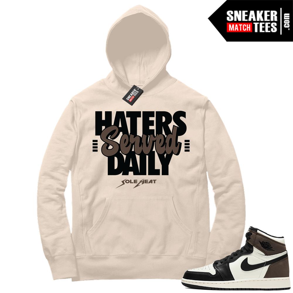 Jordan 1 Mocha Hoodie Sail Haters Served Daily