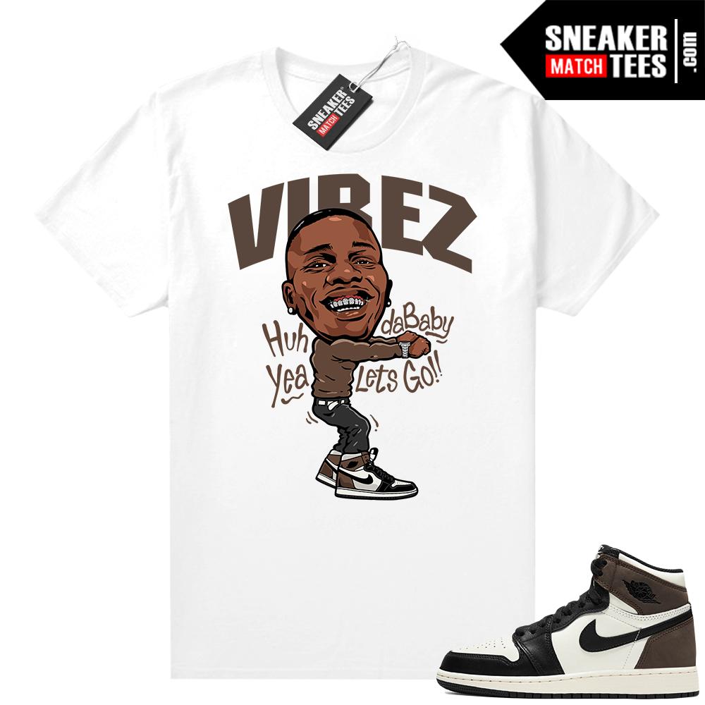 Jordan 1 Mocha shirts White Dababy Vibez