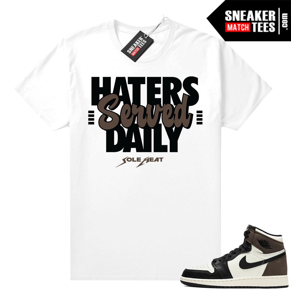 Jordan 1 Mocha shirts White Haters Served Daily
