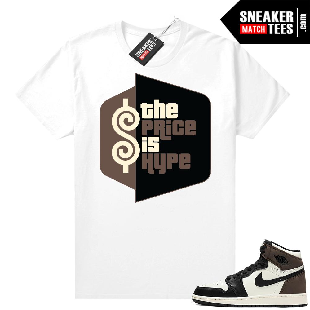 Jordan 1 Mocha shirts White The Price Is Hype