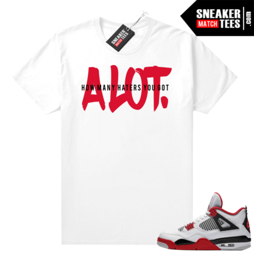 Fire Red 4s Jordan Sneaker Tees Shirts White ALOT