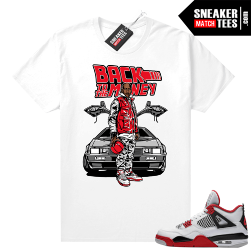 Fire Red 4s Jordan Sneaker Tees Shirts White Back to the Money