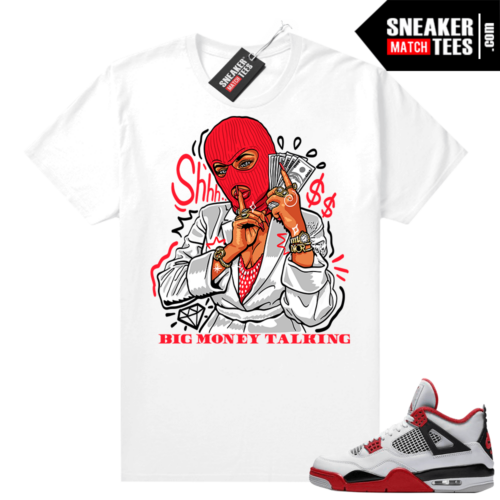 Fire Red 4s Jordan Sneaker Tees Shirts White Big Money Talking