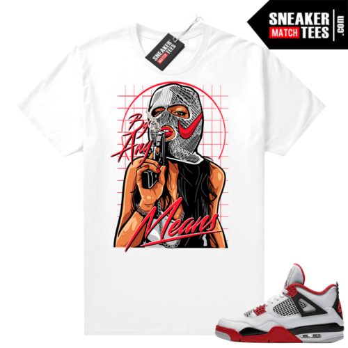 Fire Red 4s Jordan Sneaker Tees Shirts White By Any Means