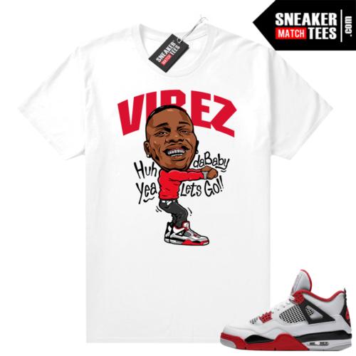 Fire Red 4s Jordan Sneaker Tees Shirts White Dababy Vibez
