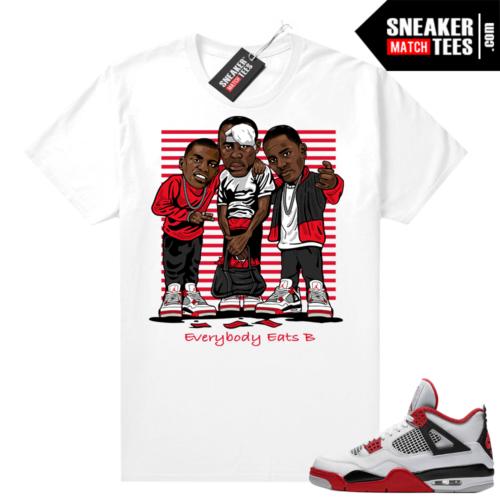 Fire Red 4s Jordan Sneaker Tees Shirts White Everybody Eats B