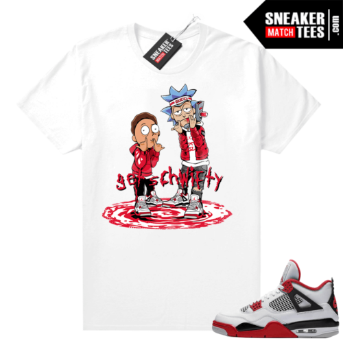 Fire Red 4s Jordan Sneaker Tees Shirts White Get Schwifty