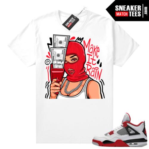 Fire Red 4s Jordan Sneaker Tees Shirts White Make it Rain