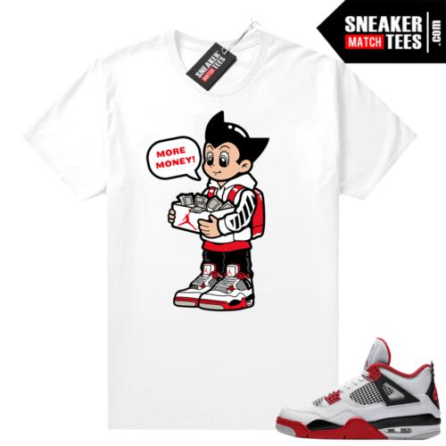 Fire Red 4s Jordan Sneaker Tees Shirts White Shoe Money