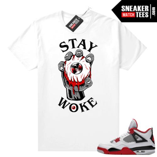 Fire Red 4s Jordan Sneaker Tees Shirts White Stay Woke
